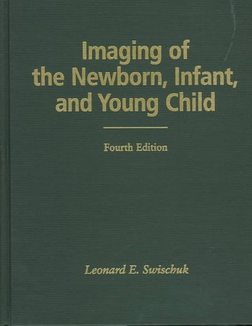 9780683080513: Imaging of the Newborn, Infant, and Young Child