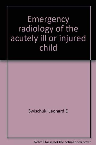 9780683080520: Emergency Radiology of the Acutely Ill or Injured Child
