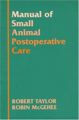 9780683081251: Manual of Small Animal Postoperative Care