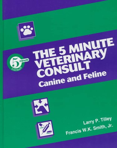 9780683082579: The 5 Minute Veterinary Consult: Canine and Feline