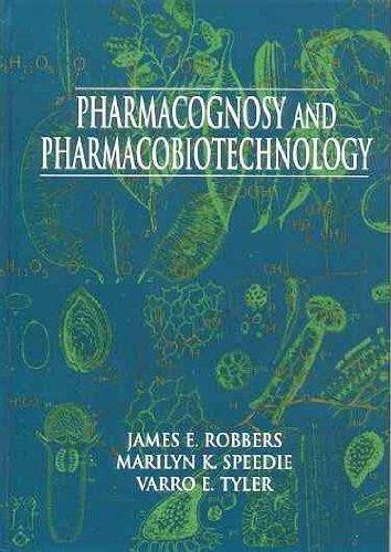 Pharmacognosy and Pharmacobiotechnology: James E. Robbers, Marilyn K. Speedie, Varro E. Tyler