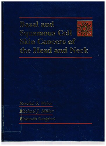 Basal and Squamous Cell Skin Cancers of the Head and Neck, by Weber: Weber, Randal S. / Miller, ...