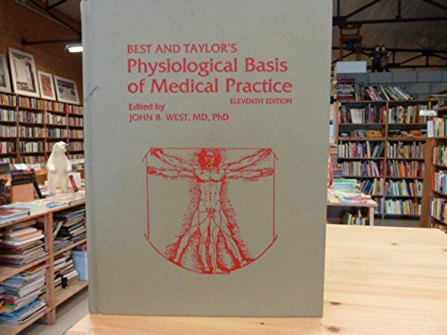 Best and Taylor's Physiological Basis of Medical: Best, Charles Herbert