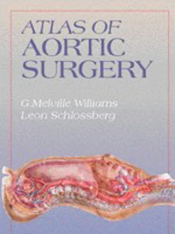 Atlas of Aortic Surgery: G. Melville Williams