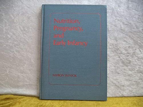 Nutrition, Pregnancy and Early Infancy (0683091506) by Myron Winick