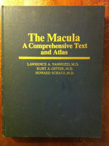 The Macula: A comprehensive text and atlas: Lawrence A. Yannuzzi
