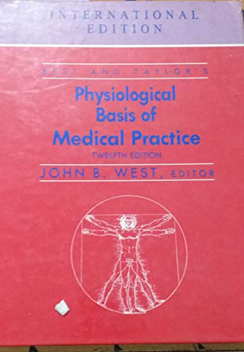 Best and Taylor's Physiological Basis of Medical: West, J. B.