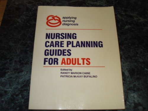 9780683095616: Nursing Care Planning Guides for Adults (Applying nursing diagnosis)