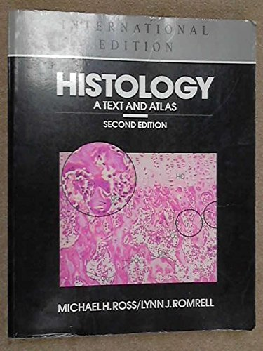 Histology, A Text and Atlas: Ross, Michael; Romrell, Lynn