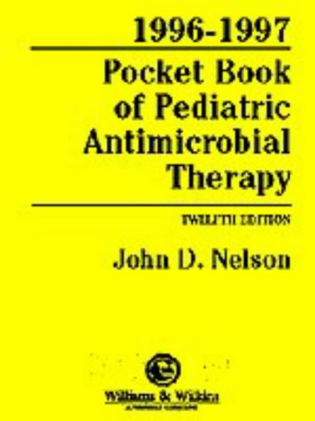 9780683180534: 1996-1997 Pocket Book of Pediatric Antimicrobial Therapy