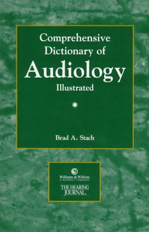 9780683180756: The Comprehensive Dictionary of Audiology: Illustrated