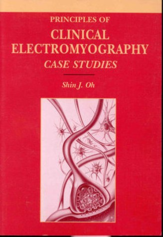 9780683181067: Principles of Clinical Electromyography: Case Studies