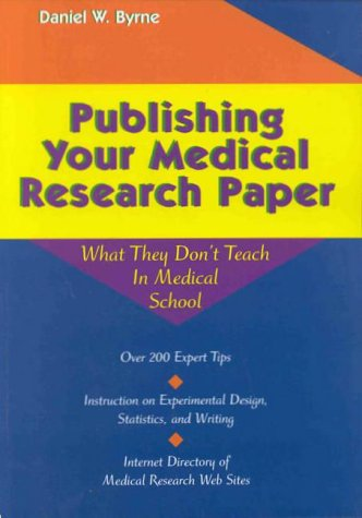 9780683300741: Publishing Your Medical Research Paper; What They Don't Teach You in Medical School