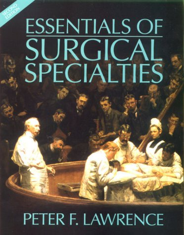 Essentials of Surgical Specialties: Lawrence, Peter F.