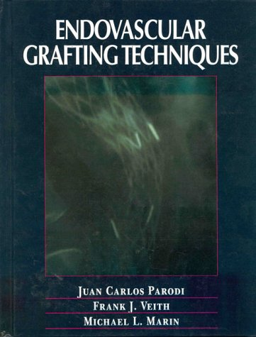 Endovascular grafting techniques.: Ed. by Juan