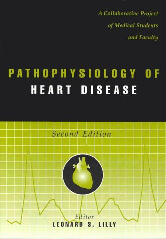 9780683302202: Pathophysiology of Heart Disease: A Collaborative Project of Medical Students and Faculty