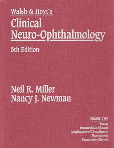 Walsh & Hoyt's Clinical Neuro-Ophthalmology : Volume 2: Newman, Newman, Nancy J., Walsh, ...