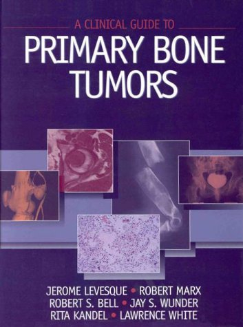 9780683302554: A Clinical Guide to Primary Bone Tumors