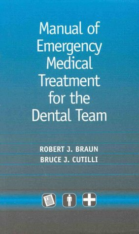 Manual of Emergency Medical Treatment for the: Robert Braun DDS
