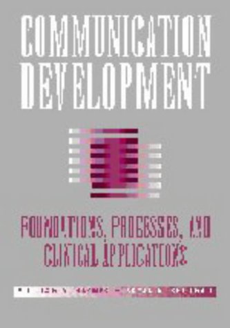 9780683302783: Communication Development: Foundations, Processes and Clinical Applications