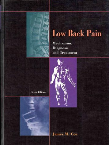 Low Back Pain: Mechanism, Diagnosis and Treatment: James Cox