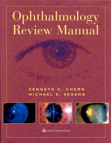 Ophthalmology Review Manual: Kenneth C Chern,