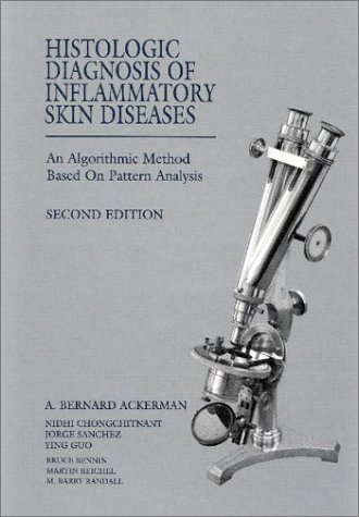 Histologic Diagnosis of Inflammatory Skin Diseases: An: Ackerman, A. Bernard,
