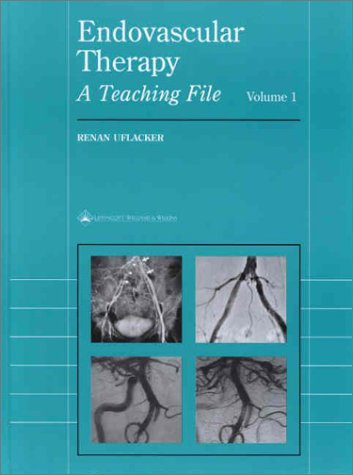 9780683304022: Endovascular Therapy: A Teaching File of Interventional Radiology, Volume 1