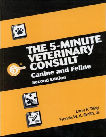 9780683304619: The 5-Minute Veterinary Consult: Canine and Feline (5-Minute Consult Series)