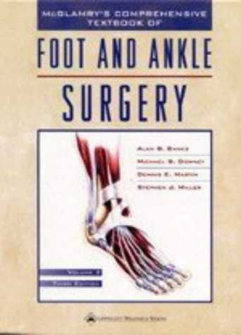 9780683304718: McGlamry's Comprehensive Textbook of Foot and Ankle Surgery (Comprehensive Textbook of Foot & Ankle Surgery (McGlamry's)()