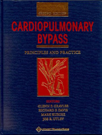 9780683304763: Cardiopulmonary Bypass: Principles and Practice