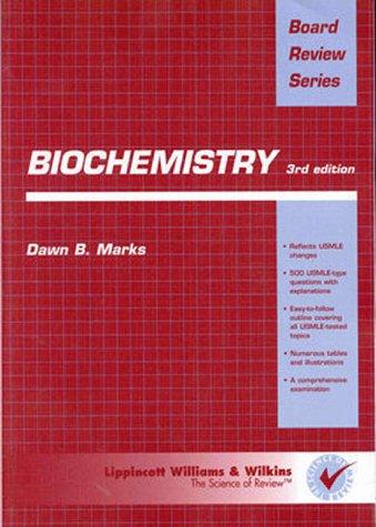 Biochemistry: Board Review Series: Dawn B. Marks