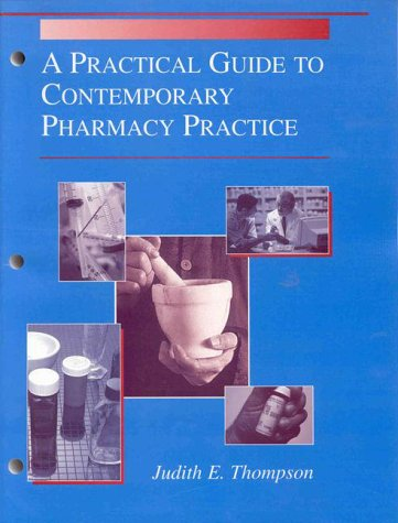 9780683305388: A Practical Guide to Contemporary Pharmacy Practice