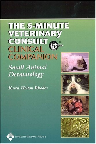 9780683305746: The 5-Minute Veterinary Consult Clinical Companion: Small Animal Dermatology