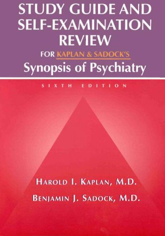 "9780683305913: Study Guide and Self-examination Review for Kaplan and Sadock's ""Synopsis of Psychiatry"""
