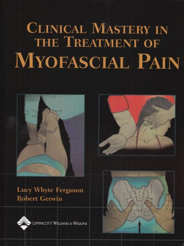 9780683306200: Clinical Mastery in the Treatment of Myofascial Pain