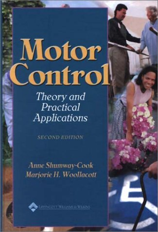 Motor Control: Theory and Practical Applications: Anne Shumway-Cook; Marjorie