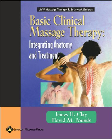 9780683306538: Basic Clinical Massage Therapy: Integrating Anatomy and Treatment (LWW Massage Therapy & Bodywork Series)