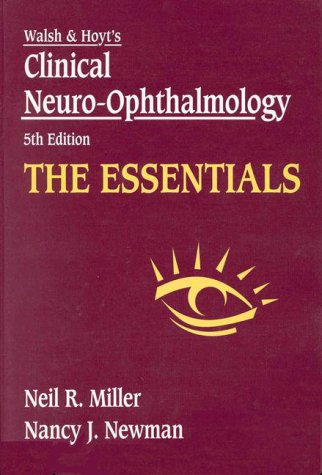 9780683306828: The Essentials: Walsh & Hoyt's Clinical Neuro-Ophthalmology, Companion to 5th Edition