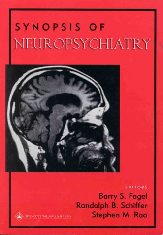 Synopsis of Neuropsychiatry: Fogel, Barry S.,