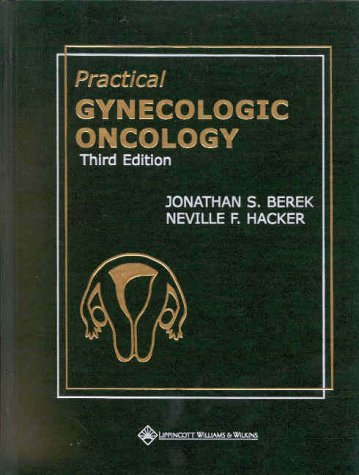Practical Gynecologic Oncology: Neville F. Hacker