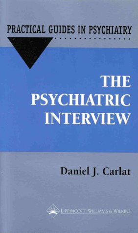 9780683307351: The Psychiatric Interview: A Practical Guide (Practical Guides for Psychiatry)