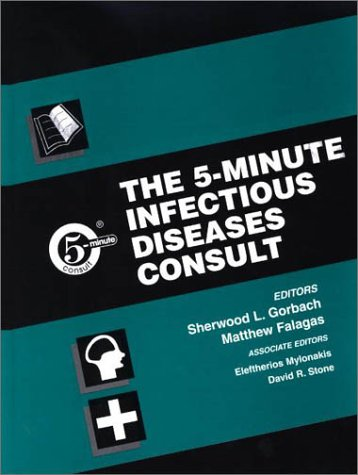 The 5 Minute Infectious Diseases Consult: Sherwood Gorbach, Matthew