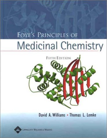 Foye's Principles of Medicinal Chemistry (0683307371) by David A. Williams; Thomas L. Lemke; William O. Foye