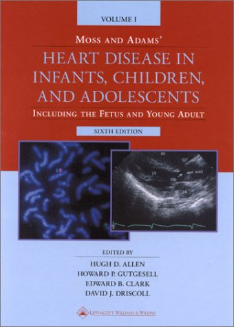 9780683307429: Moss and Adams' Heart Disease in Infants, Children, and Adolescents : Including the Fetus and Young Adult (2 Volume Set)
