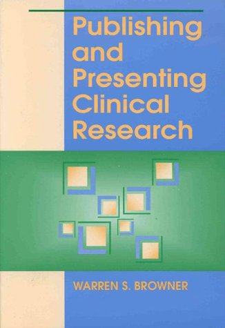 9780683307450: Publishing and Presenting Clinical Research