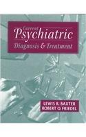 Current Psychiatric Diagnosis & Treatment: Friedel, Robert O.