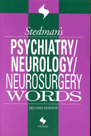 Stedman's Psychiatry, Neurology & Neurosurgery Words (Stedman's: Lippincott Williams &