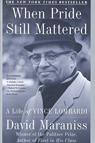 9780684012049: When Pride Still Mattered: A Life of Vince Lombardi