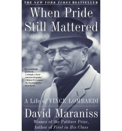 9780684012049: When Pride Still Mattered : A Life Of Vince Lombardi